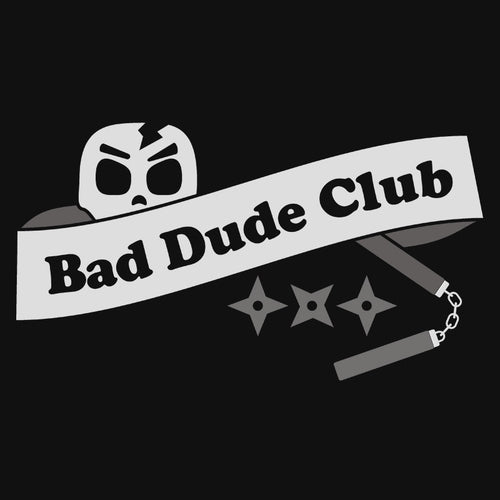 Bad Dude Club Shirt