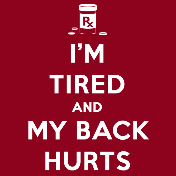 I'm Tired and My Back Hurts Shirt