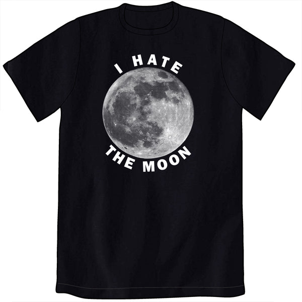 I Hate the Moon Shirt