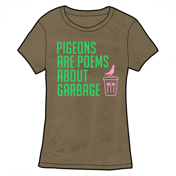 Pigeons Are Poems About Garbage Shirt