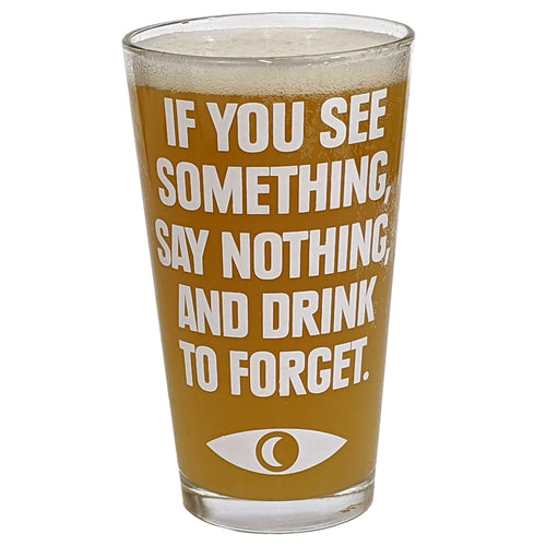 If You See Something Pint