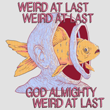Weird At Last Shirt