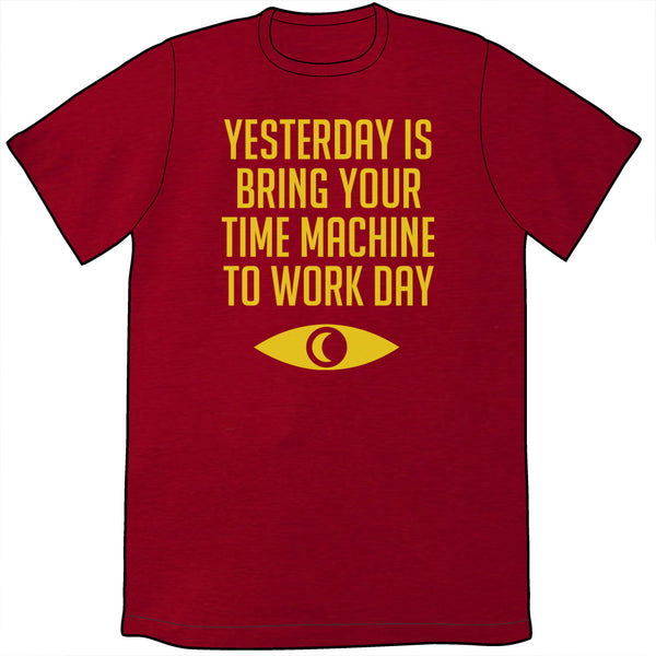 Bring Your Time Travel Machine To Work Day Shirt