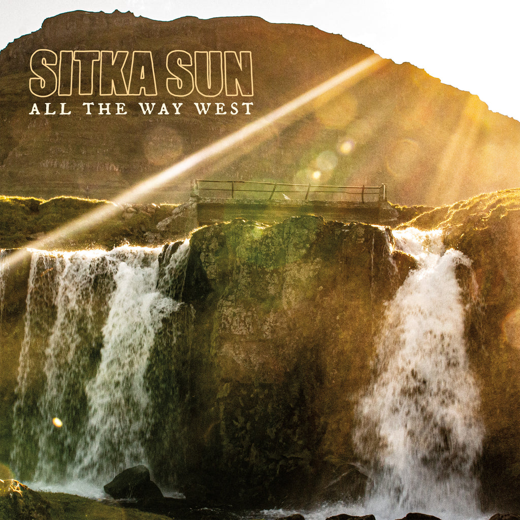 "Sitka Sun ""All The Way West"" LP / Digital Download"