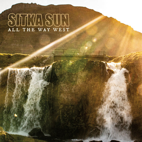 PRE-ORDER: Sitka Sun - All The Way West LP