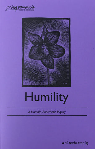 Humility: A Humble, Anarchistic Inquiry