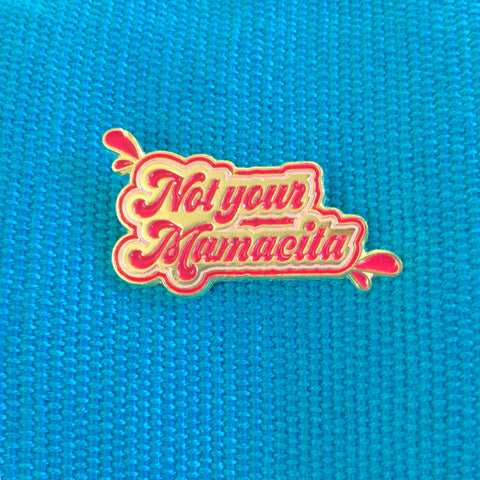 Not your mamacita pin