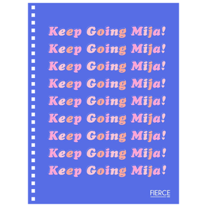 Keep Going Mija Notebook