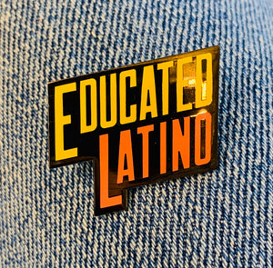 Educated Latino Pin