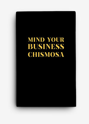 Mind Your Business Chismosa Journal