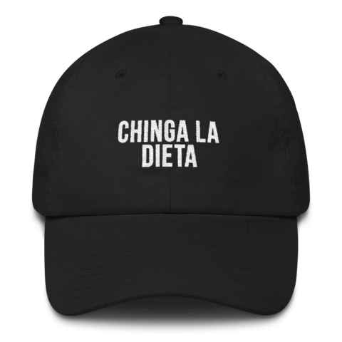 Chinga La Dieta Hat
