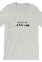 They Call Me Tía Loquita Tee