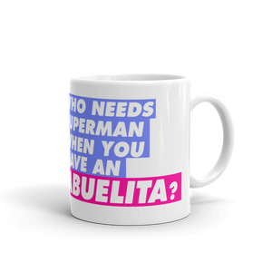 Who Needs Superman When You Have An Abuelita Mug