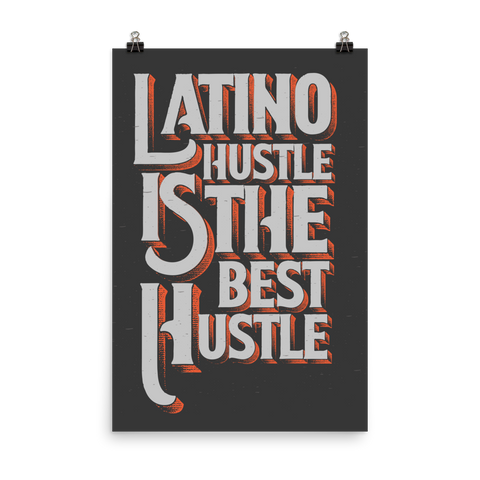Latino hustle luster paper poster