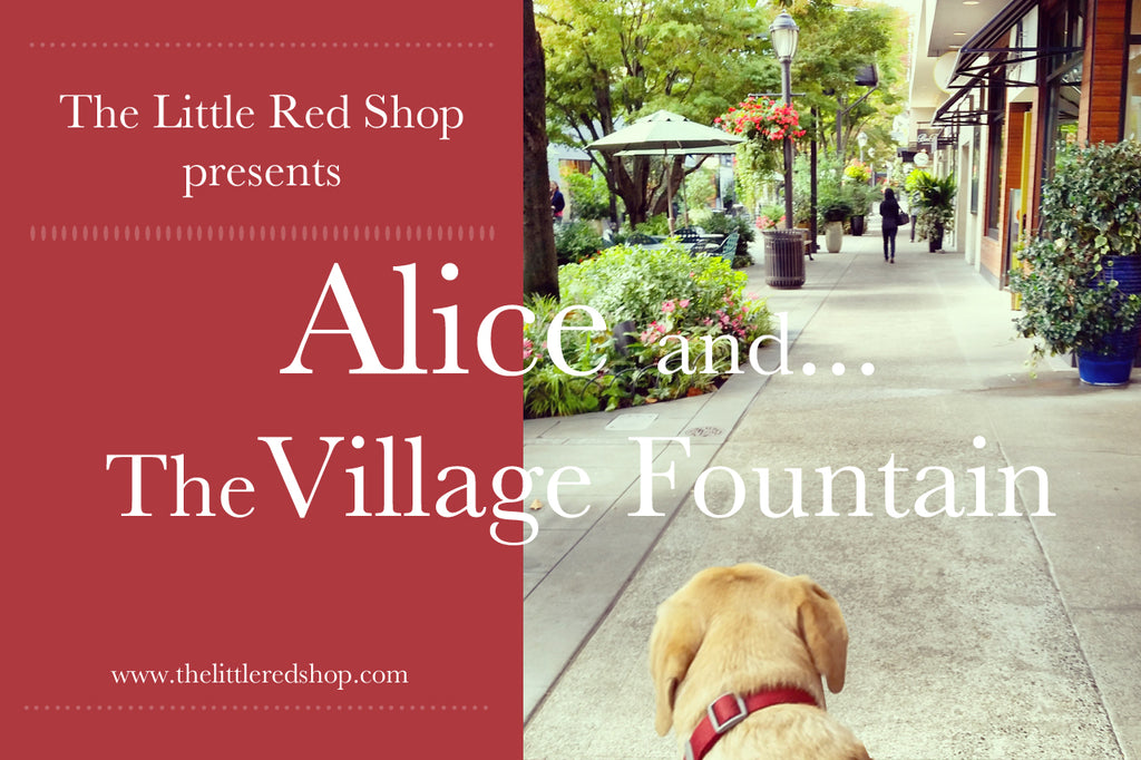 Alice and...the Village Fountain