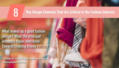 5 Key Design Elements That Matter In The Fashion Industry