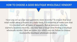 Infographic: 3 Tips For Choosing A Reliable Boutique Wholesale Vendor