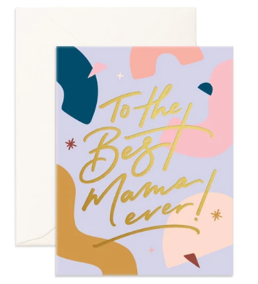 Best Mama Ever - Fox & Fallow Greeting Card