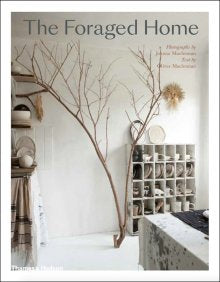 Foraged Home By Joanna Maclennan
