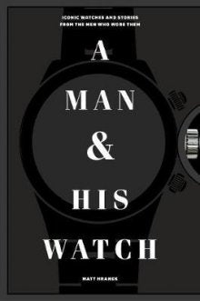 A Man and His Watch | By Matthew Hranek