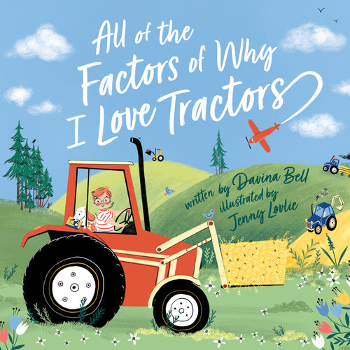 All Of The Factors Of Why I Love Tractors | Hardback