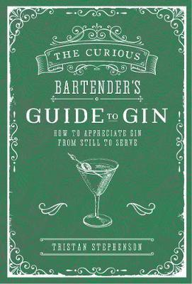 The Curious Bartender's Guide To Gin | Hardback