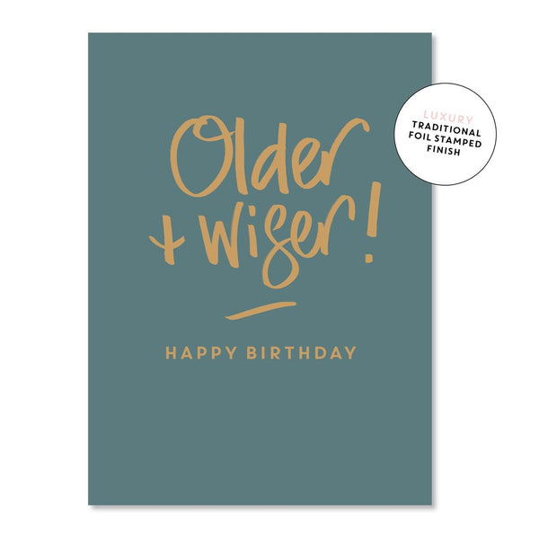 Older + Wiser Birthday  | Just Smitten Greeting Card