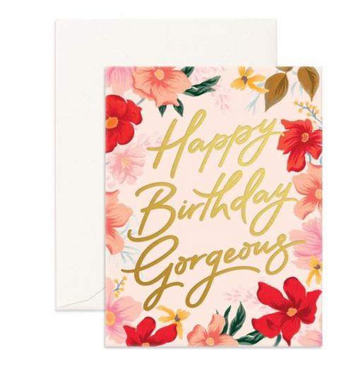 Happy Birthday Gorgeous- Fox & Fallow Greeting Card