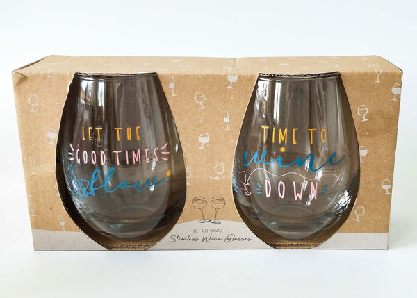 Time to Wine Down & Let The Good Times Flow Wine Glass Set of 2