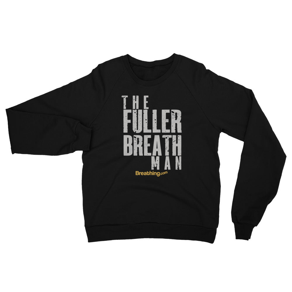 Unisex California Fleece Raglan Sweatshirt -The Fuller Breath Man - Breathing.com