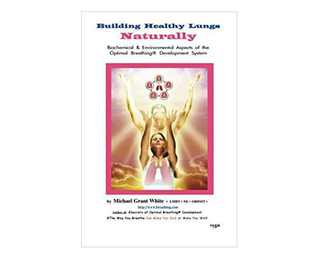 Building Healthy Lungs Naturally (paper) - Breathing.com
