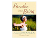 #337. Breathe Into Being - Breathing.com