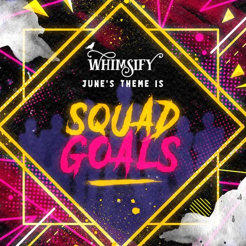 June 'Squad Goals' Single Purchase