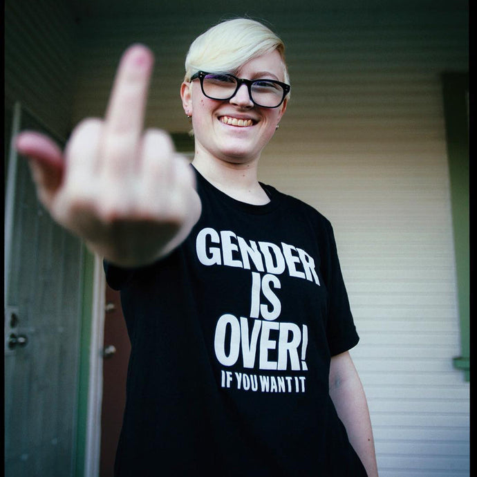 Gender is Over! T Shirt