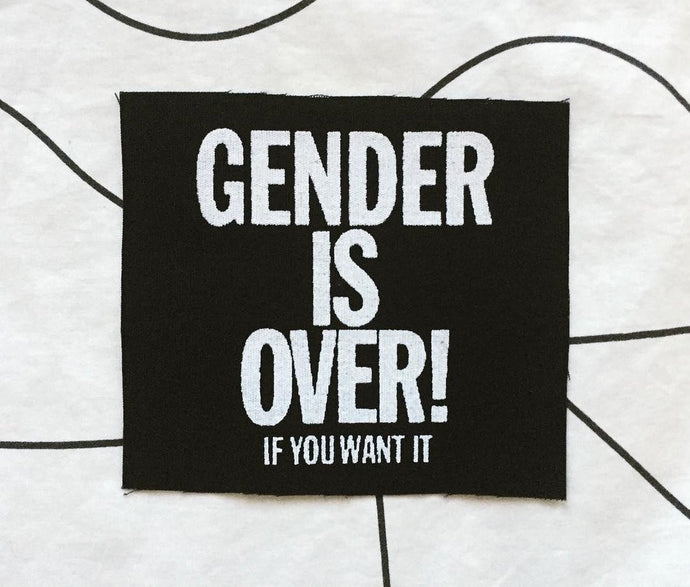 Gender is Over! Screen Printed Patch (Square)