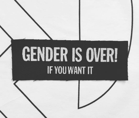 Gender is Over! Screen Printed Patch (Rectangle)