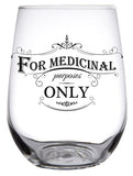 For Medicinal Purposes Only Glass Series