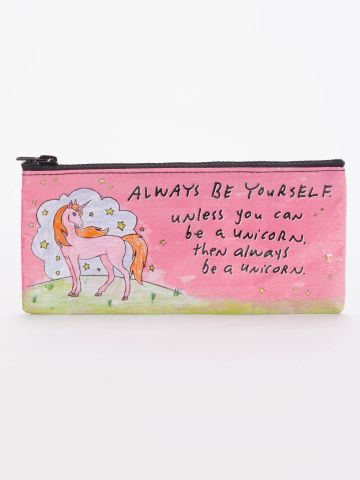 Always Be Yourself, Unless You Can Be a Unicorn Pencil Case