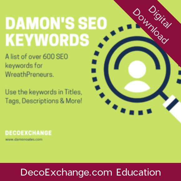 Damon's SEO Keywords for WreathPreneurs! - DecoExchange