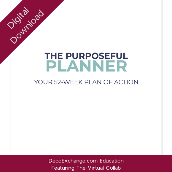 The Purposeful Planner - 52 Week Plan of Action - Featuring The Virtual Collab - DecoExchange
