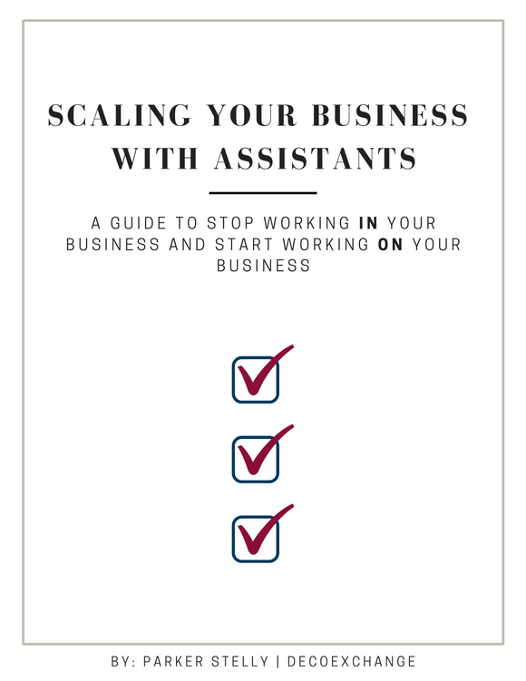 Scaling Your Business with Assistants - An E-Book by Parker Stelly - DecoExchange