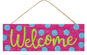 "15""L X 5""H Welcome/Polka Dot Sign Fuchsia/Lime/Turquoise AP802207"