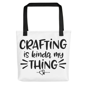 Crafting Is Kinda My Thing - Tote bag - DecoExchange - DecoExchange