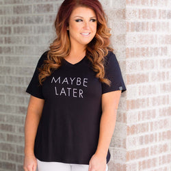 Maybe Later Graphic Tee