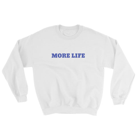 📍MORE LIFE SWEATSHIRT