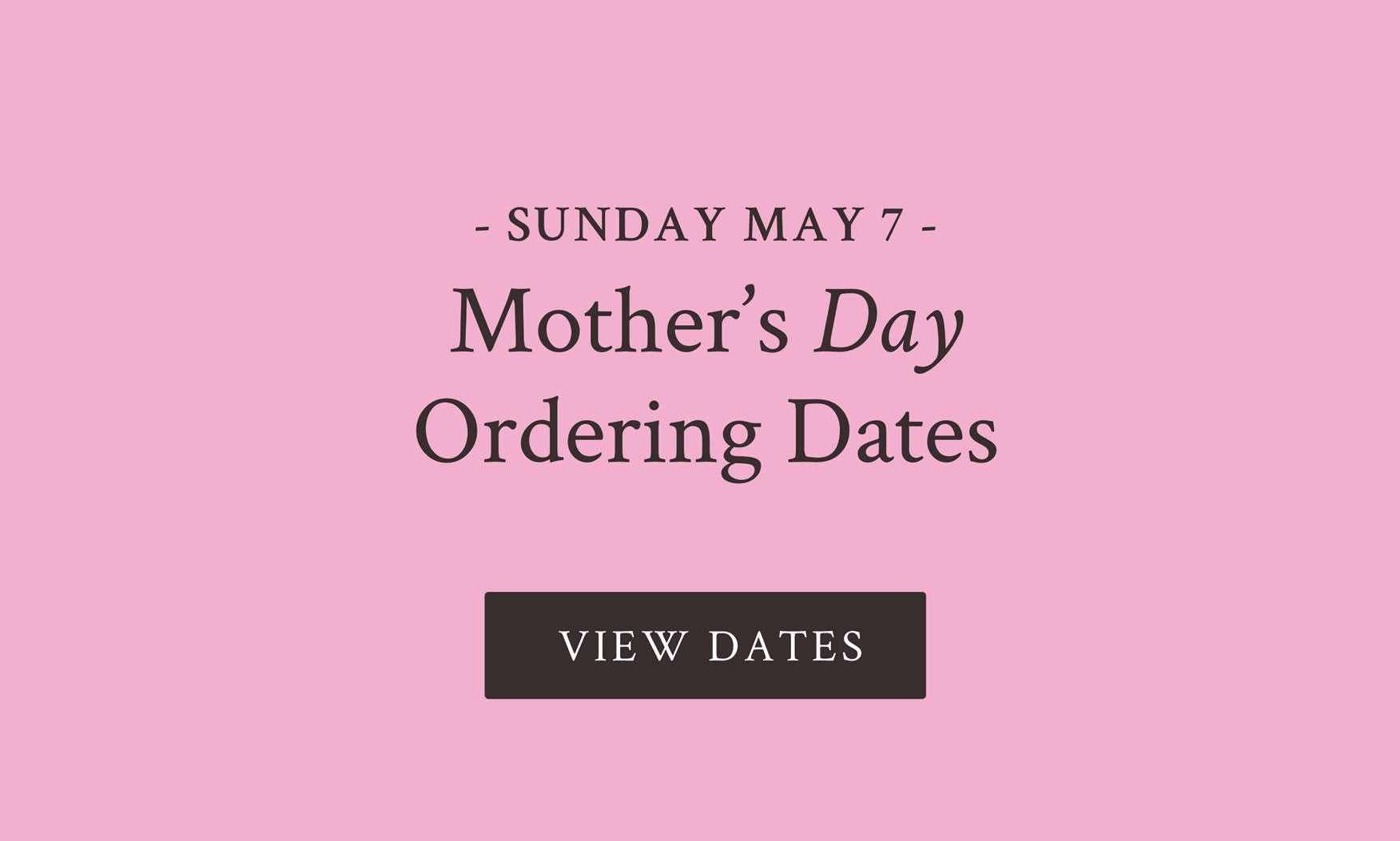 Mother's Day Ordering Dates