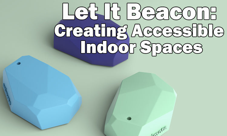 Let It Beacon: Creating Accessible Indoor Spaces