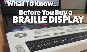 What To Know ... Before You Buy A Braille Display
