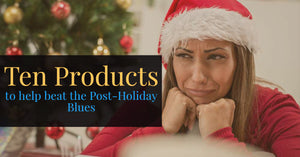 Ten Products to Help Beat the Post-Holiday Blues