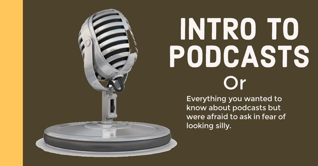 Intro to Podcasts